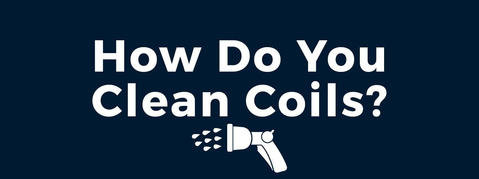 How-Do-You-Clean-Coils