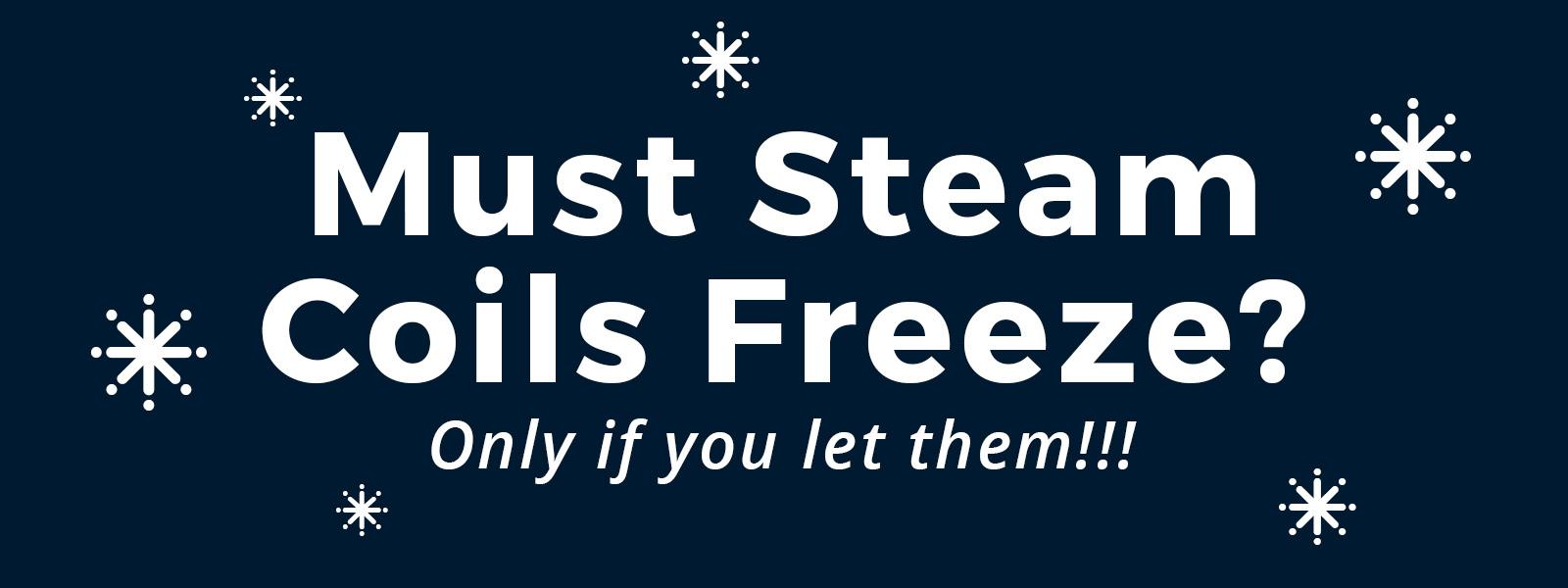 Must-Steam-Coils-Freeze